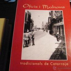 Libros de segunda mano: OFICIS I MALNOMS TRADICIONALS DE CATARROJA.. Lote 40660749