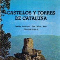 Libros de segunda mano: CASTILLOS Y TORRES DE CATALUÑA - CATALÀ I ROCA - EDICIONES ACUARIO - 1981. Lote 40669783