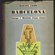 Libros de segunda mano: BARCELONA - RAFAEL TASIS - IMATGE I HISTORIA D'UNA CIUTAT - 1961 - 1ª EDICIÓ - DALMAU EDITOR. Lote 40669944