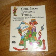 Libros de segunda mano: COMO HACER BROMAS Y TRUCOS DE HEATHER AMERY Y IAN ADAIR. 1ª EDICION 1.977 PLESA. Lote 40675485