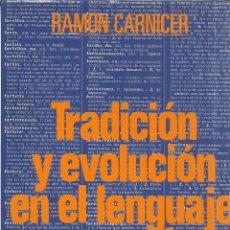 Livres d'occasion: TRADICIÓN Y EVOLUCIÓN EN EL LENGUAJE ACTUAL. RAMÓN CARNICER. EDI. PRENSA ESPAÑOLA. MADRID. 1977. Lote 40681484