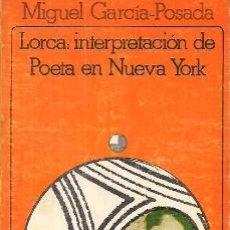 Libri di seconda mano: MIGUEL GARCÍA-POSADA / LORCA , INTERPRETACIÓN DE POETA EN NUEVA YORK . AKAL EDITOR , 1981.1ª EDICIÓN. Lote 40693513