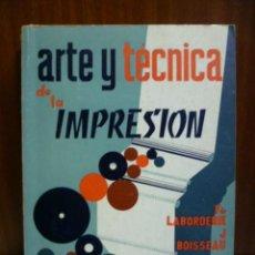 Livres d'occasion: LABORDERIE Y BOISSEAU: ARTE Y TÉCNICA DE LA IMPRESIÓN, ZARAGOZA, ED. ACRIBIA, 1967: MUY ILUSTRADO.. Lote 40708941