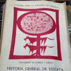 Libros de segunda mano: HISTORIA GENERAL DE VIZCAYA Y EPITOME DE LAS ENCARTACIONES - TOMO II - AÑO 1967 - J. R. DE ITURRA Y. Lote 40712502