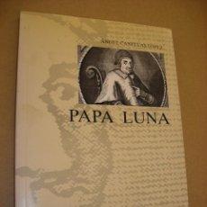 Libros de segunda mano: PAPA LUNA ÁNGEL CANELLAS LÓPEZ. Lote 40727613