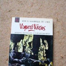 Libros de segunda mano: VAQUERO TURCIOS. ARTISTAS ESPAÑOLES CONTEMPORÁNEOS. MANRIQUE DE LARA (JOSÉ G.). Lote 40736322