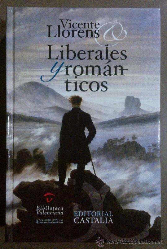 LIBERALES Y ROMÁNTICOS. UNA EMIGRACIÓN ESPAÑOLA A INGLATERRA (1823-1834). VICENTE LLORENS. CASTALIA (Libros de Segunda Mano (posteriores a 1936) - Literatura - Otros)