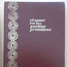 Livros em segunda mão: EL AMOR EN LOS PUEBLOS PRIMITIVOS - JOSE RIPOLLES AGUILAR. Lote 40771549