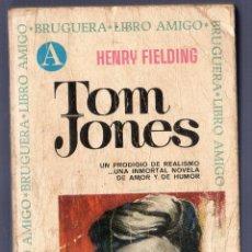 Libros de segunda mano: TOM JONES. HENRY FIELDING. EDITORIAL BRUGUERA, S.A. 2ª EDICIÓN. BARCELONA. 1968.. Lote 40797612