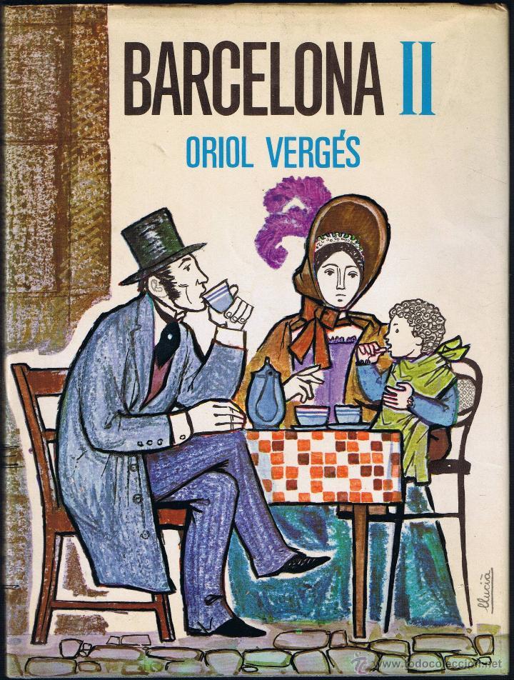 BARCELONA II - ORIOL VERGÉS - 1967 - DIBUIXOS LLUCIÀ NAVARRO - EDITORIAL TABER (Libros de Segunda Mano - Historia - Otros)