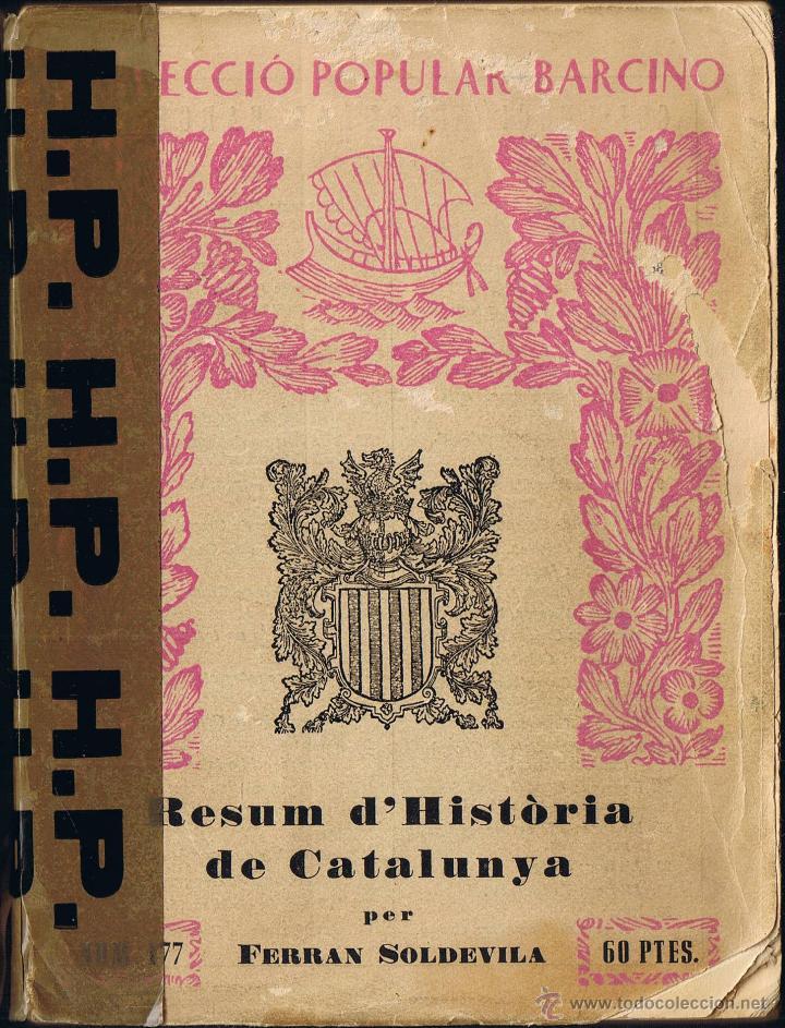 RESUM D'HISTÒRIA DE CATALUNYA - FERRAN SOLDEVILA - 1956 - EDITORIAL BARCINO (Libros de Segunda Mano - Historia - Otros)