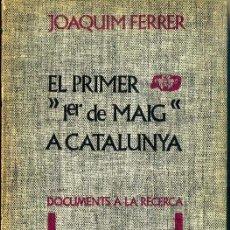 Libros de segunda mano: J. FERRER : EL PRIMER 1ER. DE MAIG A CATALUNYA (NOVA TERRA, 1972). Lote 40877313