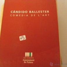 Libros de segunda mano: CANDIDO BALLESTER COMÈDIA DE L`ARTSES VOLTES AJUNTAMENT DE PALMA 3,90. Lote 40877542