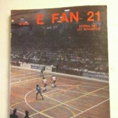 Libros de segunda mano: E FAN 21. STORIA DEL 21º SCUDETTO. BEPPE VACCARONE Y OTROS. EDT. RECORD. 1984. ITALIANO. Lote 108043383