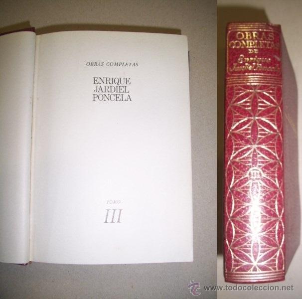 JARDIEL PONCELA, ENRIQUE. OBRAS COMPLETAS. T. III (Libros de Segunda Mano (posteriores a 1936) - Literatura - Otros)