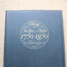 Libros de segunda mano: CATÁLOGO DE MUEBLES Y OBJETOS. 1750-1850. FORTUNY. . Lote 40894748