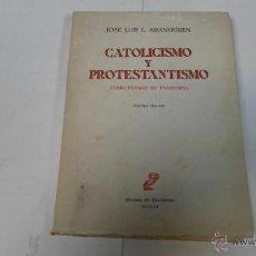Libros de segunda mano: JOSE LUIS ARANGUREN, CATOLICISMO Y PROTESTANTICISMO, REVISTA OCCIDENTE, 3 ED. 1963. Lote 40900101