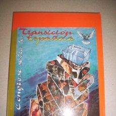 Libros de segunda mano: LA TRANSICIÓN ESPAÑOLA : [CONGRESO SOBRE LA TRANSICIÓN ESPAÑOLA: CÓRDOBA, 22 AL 28 DE ABRIL DE 1990]. Lote 40905488