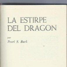 Libros de segunda mano: LA ESTIRPE DEL DRAGÓN, PEARL S.BUCK, PLAZA Y JANÉS EDITORES BARCELONA 1961, 330PÁGS, 14X21CM. Lote 40907721
