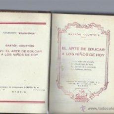 Libros de segunda mano: GASTÓN COURTOIS, EL ARTE DE EDUCAR A LOS NIÑOS DE HOY, ATENAS MADRID 1953, 240PÁGS, 12 POR 20CM. Lote 40908272