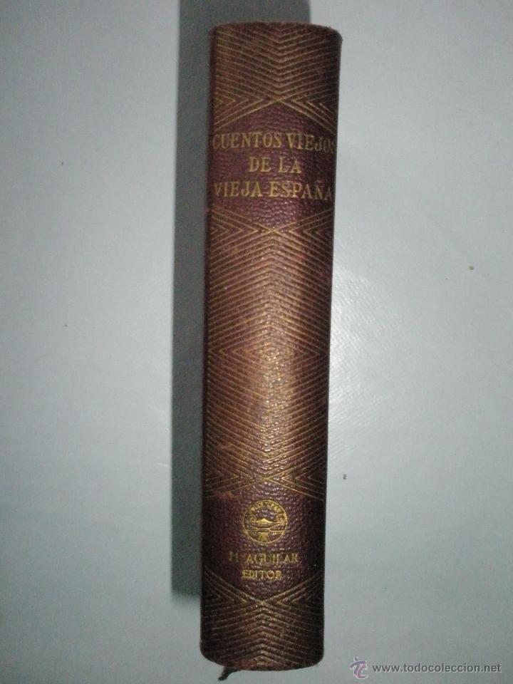 CUENTOS VIEJOS DE LA VIEJA ESPAÑA. DEL SIGLO XIII AL XVIII. AGUILAR JOYA. 1941.BUEN EJEMPLAR (Libros de Segunda Mano (posteriores a 1936) - Literatura - Otros)
