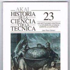 Libros de segunda mano: LAS INSTITUCIONES CIENTÍFICAS Y LA CIENCIA - JEAN PIERRE CLÉMENT ** . Lote 40919506
