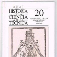 Libros de segunda mano: LA RECEPCIÓN DE LA HISTORIA NATURAL AMERICANA S. XVI-XVIII - JAIME VILCHIS **. Lote 40920347