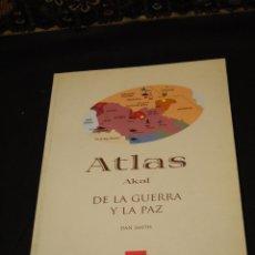 Libros de segunda mano: ATLAS AKAL DE LA GUERRA Y LA PAZ.--SMITH, DAN. Lote 40929739