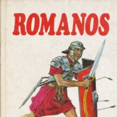 Libros de segunda mano: ROMANOS. PUEBLOS DEL PASADO. LIBRO ILUSTRADO. EDITORIAL MOLINO, 1977. Lote 40945727