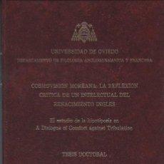 Libros de segunda mano: COSMOVISIÓN MOREANA REFLEXIÓN CRÍTICA DE UN INTELECTUAL DEL RENACIMIENTO INGLÉS,TESIS DOCTORAL 1995. Lote 40954061