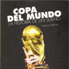 Libros de segunda mano: OTROS GOYO - LIBRO - COPA DEL MUNDO - LA HISTORIA DE UN SUEÑO - 140 PGS - MUY ILUSTRADO.BB99. Lote 73111593