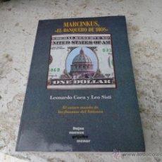 Libros de segunda mano: LIBRO MARCINKUS EL BANQUERO DE DIOS, LEONARDO COEN Y LEO SISTI 1992 ED. GRIJALBO L-5698. Lote 40963053