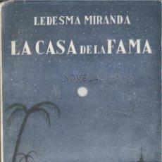 Libros de segunda mano: RAMÓN LEDESMA MIRANDA. LA CASA DE LA FAMA. MADRID, 1951. Lote 40840429