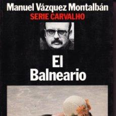 Libros de segunda mano: EL BALNEARIO MANUEL VAZQUEZ MONTALBAN. Lote 40971271