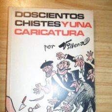 Libros de segunda mano: DOSCIENTOS CHISTES Y UNA CARICATURA (ÁNGEL VILLENA) HUMOR GRÁFICO. Lote 40971665