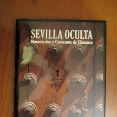 Libros de segunda mano: SEVILLA OCULTA. MONASTERIOS Y CONVENTOS DE CLAUSURA. 1987. Lote 40974835