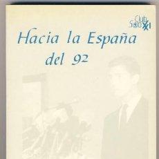 Libros de segunda mano: HACIA LA ESPAÑA DEL 92. CICLO DE CONFERENCIAS 1987-1988.. Lote 40975085