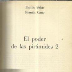 Libros de segunda mano: EL PODER DE LAS PIRÁMIDES 2. EMILIO SALAS. ROMÁN CANO. E. MARTÍNEZ ROCA. BARCELONA. 1978. Lote 40985781