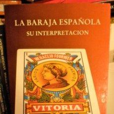 Libros de segunda mano: LA BARAJA ESPAÑOLA, SU INTERPRETACIÓN. ANTONIO PERALTA GIL. EDITORIAL SIRIO. ORÁCULO. CARTAS. TAROT.. Lote 40992540