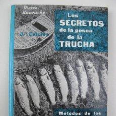Libros de segunda mano: LOS SECRETOS DE LA PESCA DE LA TRUCHA - PIERRE LACOUCHE - MANUALES PULIDE - SERIE PESCA 2 - AÑO 1975. Lote 78035382