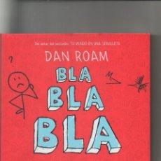 Libros de segunda mano: BLA, BLA, BLA: QUE HACER CUANDO LAS PALABRAS NO FUNCIONAN.DAN ROAM.2012.DA. Lote 41038508