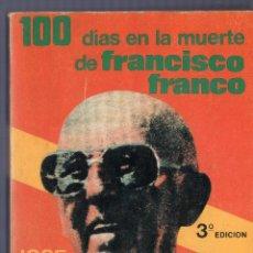 Livros em segunda mão: 100 DÍAS EN LA MUERTE DE FRANCISCO FRANCO. JOSE ONETO. EDICIONES FELMAR. MADRID. 1975.. Lote 192773215
