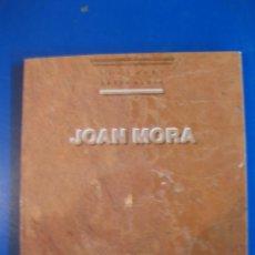 Libros de segunda mano: JOAN MORA. ESCULTURES. SALA D' ART. 1988.. Lote 41048097