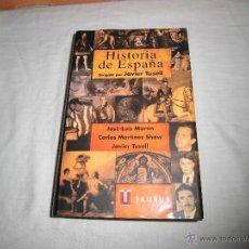 Libros de segunda mano: HISTORIA DE ESPAÑA DIRIGIDA POR JAVIER TUSELL.-JOSE LUIS MARTIN,CARLOS MARTINEZ SHAW.-TAURUS 1998. Lote 54401049