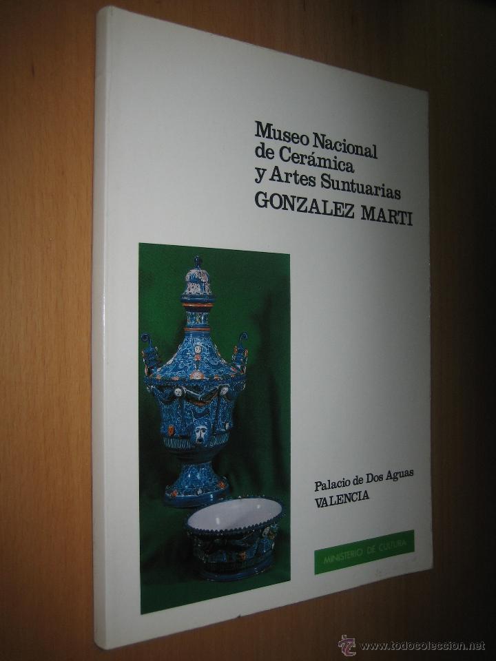 MUSEO NACIONAL DE CERÁMICA Y ARTES SUNTUARIAS GONZÁLEZ MARTÍ (Libros de Segunda Mano - Bellas artes, ocio y coleccionismo - Otros)