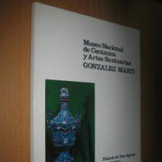 Libros de segunda mano: MUSEO NACIONAL DE CERÁMICA Y ARTES SUNTUARIAS GONZÁLEZ MARTÍ. Lote 41079284