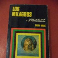 Libros de segunda mano: LOS MILAGROS, ENTRE LA RELIGIÓN Y LA PARAPSICOLOGÍA. DAVID ORDAZ. EDIT. BRUGUERA. BARCELONA 1975.. Lote 41089581