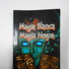 Libros de segunda mano: MAGIA BLANCA, MAGIA NEGRA - PROF. EMIL LIVISON. TDK164. Lote 41090598