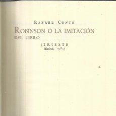 Libros de segunda mano: ROBINSON O LA IMITACIÓN DEL LIBRO. RAFAEL CONTE. TRIESTE. MADRID. 1985. 1ª EDICIÓN. Lote 41109853