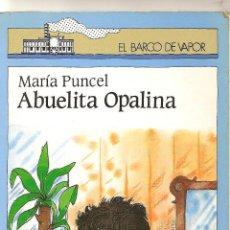 Second hand books - Abuelita Opalina. Maria Puncel. El Barco de Vapor - 41132899